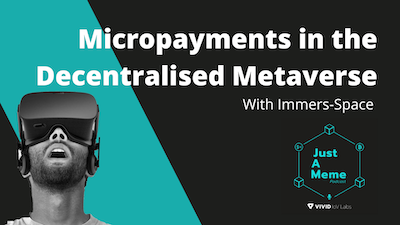 JAM session 3: micropayments in the decentralised metaverse