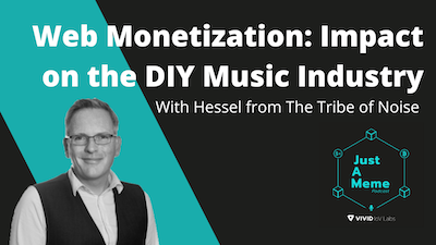 JAM session 4: the impact of Web Monetization on the DIY music industry